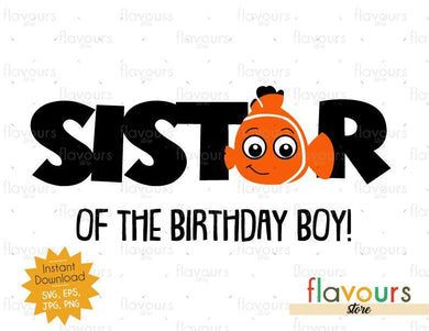 Sister of the Birthday Boy - Nemo - Instant Download - SVG FILES