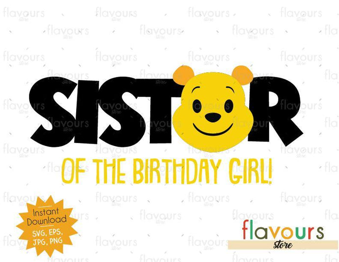 Sister of the Birthday Girl -  Winnie The Pooh - Cuttable Design Files