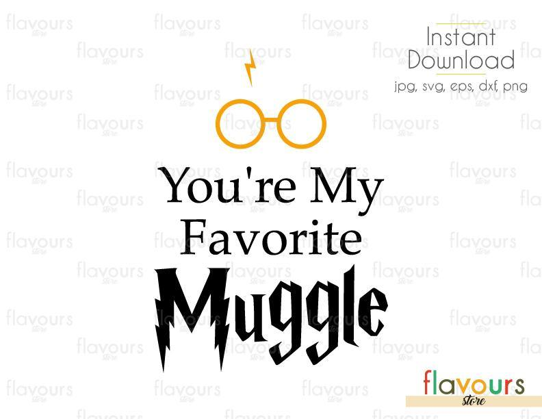 You're My Favorite Muggle - Cuttable Design Files (Svg, Eps, Dxf, Png, Jpg) For Silhouette and Cricut