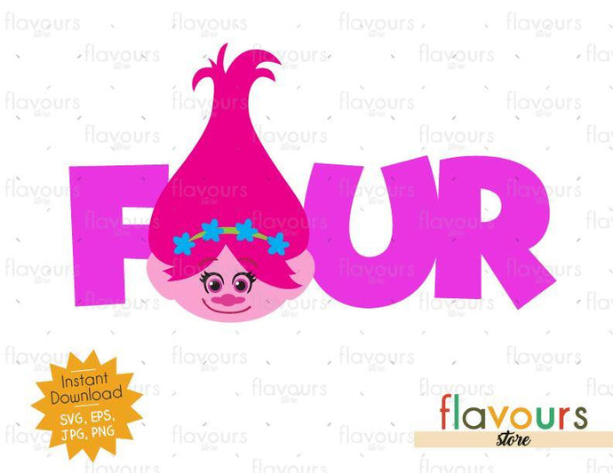 Four - Poppy - Trolls - Instant Download - SVG FILES