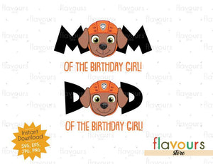 Mom and Dad of the Birthday Girl - Zuma - Paw Patrol - Instant Download - SVG FILES