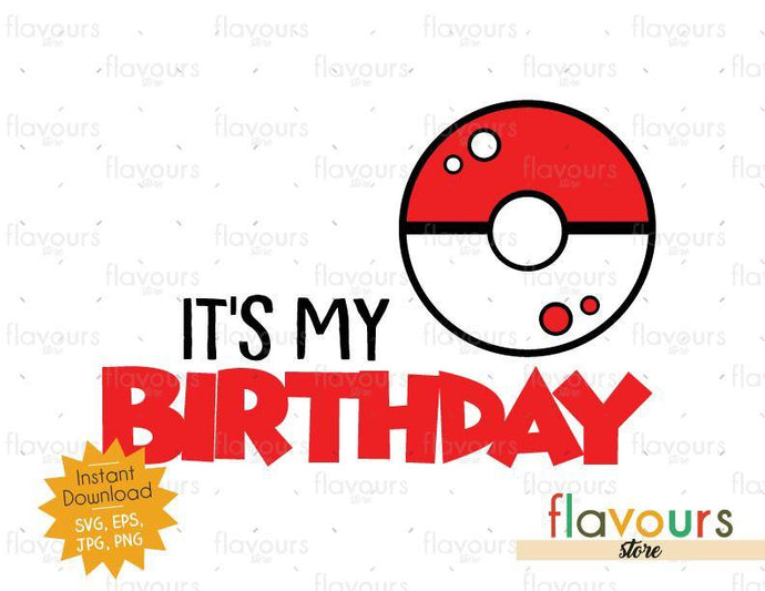 It's my Birthday - Pokeball - Pokemon - Cuttable Design Files