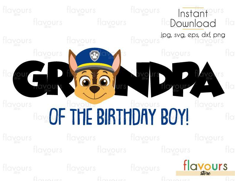 Grandpa of the Birthday Boy - Chase - Paw Patrol - Cuttable Design Files (Svg, Eps, Dxf, Png, Jpg) For Silhouette and Cricut