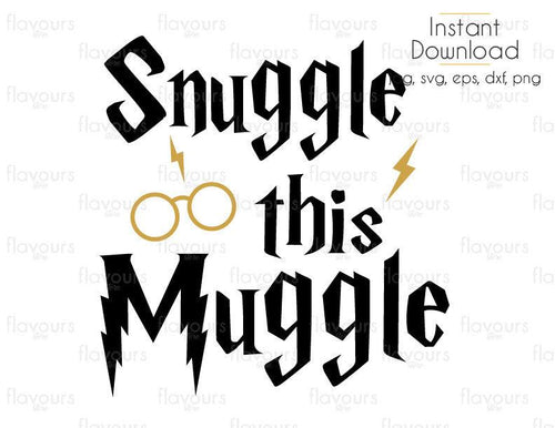 Snuggle this Muggle - Cuttable Design Files (Svg, Eps, Dxf, Png, Jpg) For Silhouette and Cricut