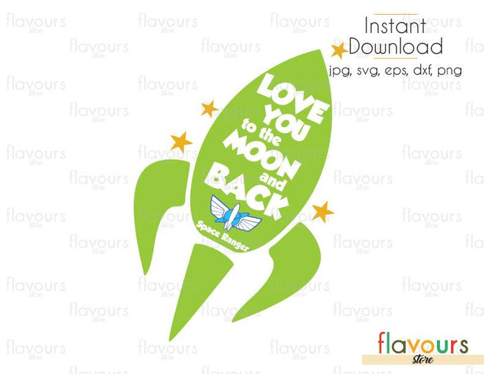 Love You To The Moon And Back Rocket  - Toy Story - Cuttable Design Files (Svg, Eps, Dxf, Png, Jpg) For Silhouette and Cricut