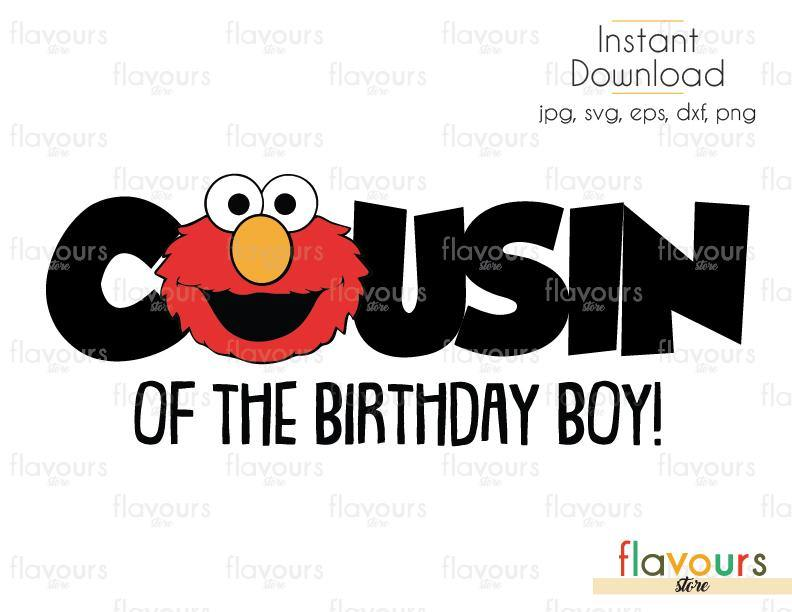 Cousin of the Birthday Boy - Elmo - Sesame Street - Cuttable Design Files (Svg, Eps, Dxf, Png, Jpg) For Silhouette and Cricut