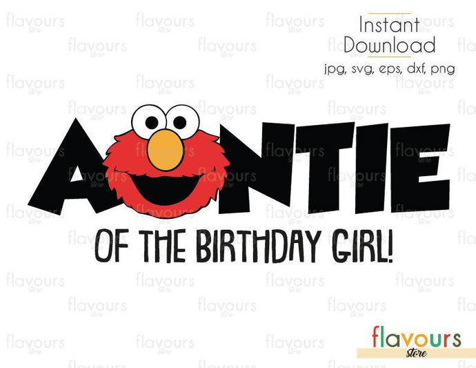 Auntie of the Birthday Girl - Elmo - Sesame Street - Cuttable Design Files (Svg, Eps, Dxf, Png, Jpg) For Silhouette and Cricut