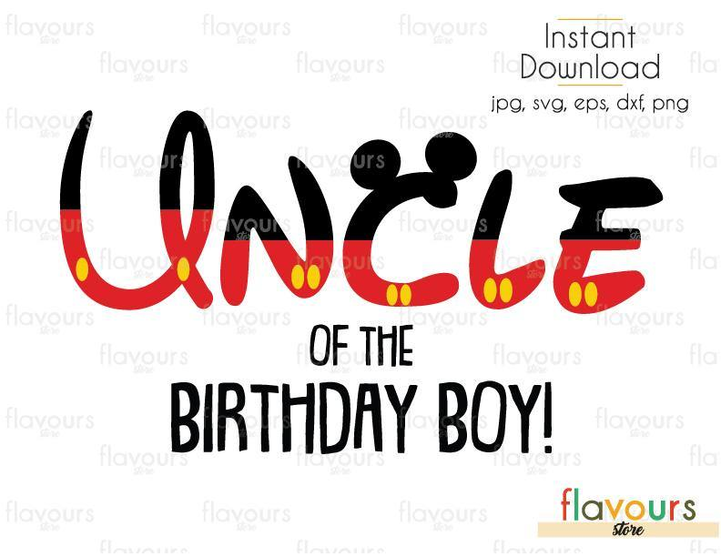 Uncle of the Birthday Boy Mickey - Disney - Cuttable Design Files (Svg, Eps, Dxf, Png, Jpg) For Silhouette and Cricut