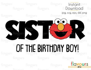 Sister of the Birthday Boy - Elmo - Sesame Street - Cuttable Design Files (Svg, Eps, Dxf, Png, Jpg) For Silhouette and Cricut