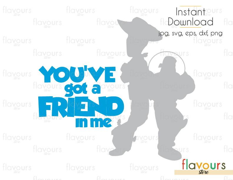 You've Got A Friend In Me - Toy Story - Cuttable Design Files (Svg, Eps, Dxf, Png, Jpg) For Silhouette and Cricut