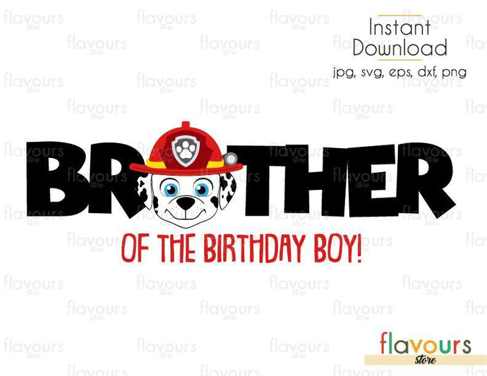 Brother of the Birthday Boy - Marshall - Paw Patrol - Cuttable Design Files (Svg, Eps, Dxf, Png, Jpg) For Silhouette and Cricut