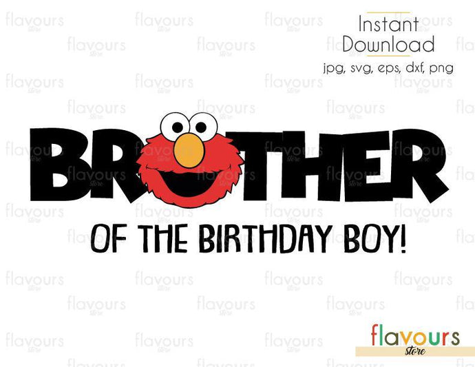 Brother of the Birthday Boy - Elmo - Sesame Street - Cuttable Design Files (Svg, Eps, Dxf, Png, Jpg) For Silhouette and Cricut