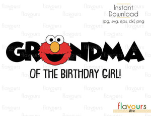 Grandma of the Birthday Girl - Elmo - Sesame Street - Cuttable Design Files (Svg, Eps, Dxf, Png, Jpg) For Silhouette and Cricut