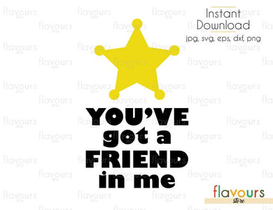 You've Got A Friend In Me Woody Badge - Toy Story - Cuttable Design Files (Svg, Eps, Dxf, Png, Jpg) For Silhouette and Cricut