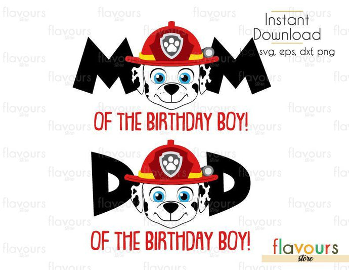 Mom and Dad of the Birthday Boy - Marshall - Paw Patrol - Cuttable Design Files (Svg, Eps, Dxf, Png, Jpg) For Silhouette and Cricut
