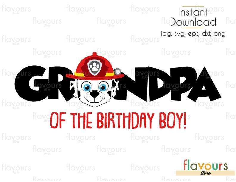 Grandpa of the Birthday Boy - Marshall - Paw Patrol - Cuttable Design Files (Svg, Eps, Dxf, Png, Jpg) For Silhouette and Cricut