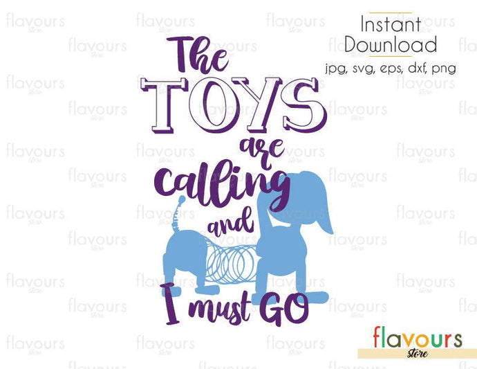 The Toys Are Calling and I Must Go - Toy Story - Cuttable Design Files (Svg, Eps, Dxf, Png, Jpg) For Silhouette and Cricut