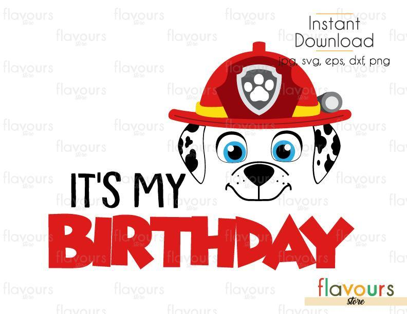 It's my Birthday - Marshall - Paw Patrol - Cuttable Design Files (Svg, Eps, Dxf, Png, Jpg) For Silhouette and Cricut