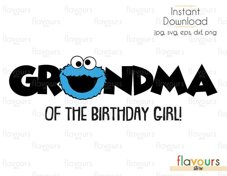 Grandma of the Birthday Girl - Cookie Monster - Sesame Street - Cuttable Design Files (Svg, Eps, Dxf, Png, Jpg) For Silhouette and Cricut