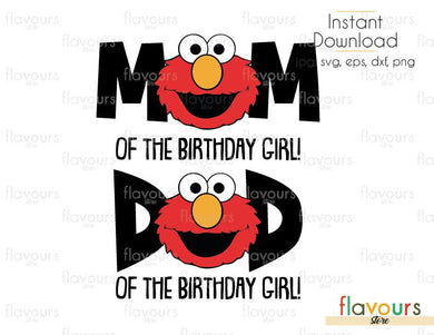 Mom Dad of the Birthday Girl - Elmo - Sesame Street - Cuttable Design Files (Svg, Eps, Dxf, Png, Jpg) For Silhouette and Cricut