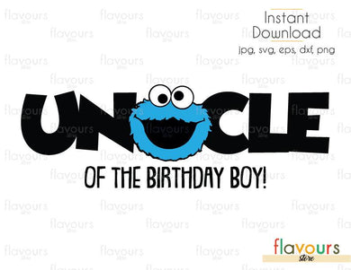 Uncle of the Birthday Boy - Cookie Monster - Sesame Street - Cuttable Design Files (Svg, Eps, Dxf, Png, Jpg) For Silhouette and Cricut