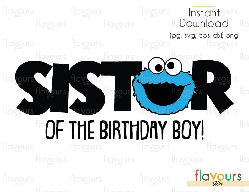Sister of the Birthday Boy - Cookie Monster - Sesame Street - Cuttable Design Files (Svg, Eps, Dxf, Png, Jpg) For Silhouette and Cricut