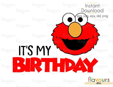 It's My Birthday - Elmo - Sesame Street - Cuttable Design Files (Svg, Eps, Dxf, Png, Jpg) For Silhouette and Cricut