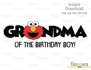 Grandma of the Birthday Boy - Elmo - Sesame Street - Cuttable Design Files (Svg, Eps, Dxf, Png, Jpg) For Silhouette and Cricut