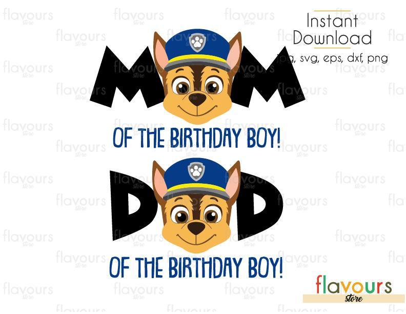 Mom and Dad of the Birthday Boy - Chase - Paw Patrol - Cuttable Design Files (Svg, Eps, Dxf, Png, Jpg) For Silhouette and Cricut