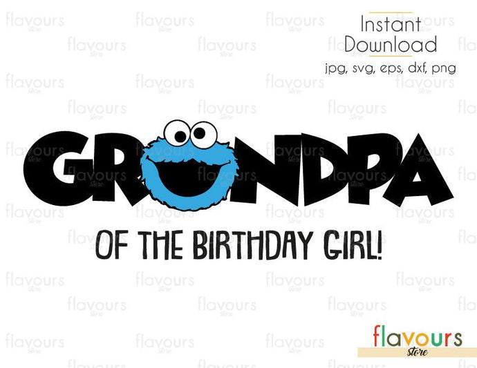 Grandpa of the Birthday - Girl - Cookie Monster - Sesame Street - Cuttable Design Files (Svg, Eps, Dxf, Png, Jpg) For Silhouette and Cricut