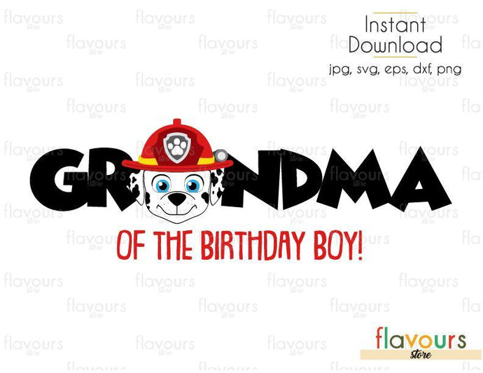 Grandma of the Birthday Boy - Marshall - Paw Patrol - Cuttable Design Files (Svg, Eps, Dxf, Png, Jpg) For Silhouette and Cricut