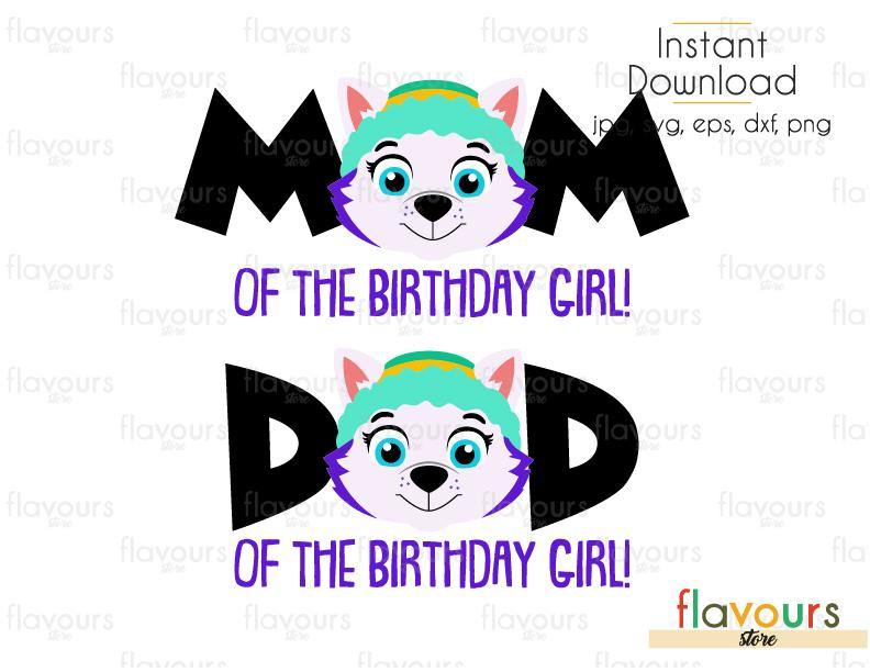 Mom and Dad of the Birthday Girl - Everest - Paw Patrol - Set - Disney - Cuttable Design Files (Svg, Eps, Dxf, Png, Jpg) For Silhouette and Cricut