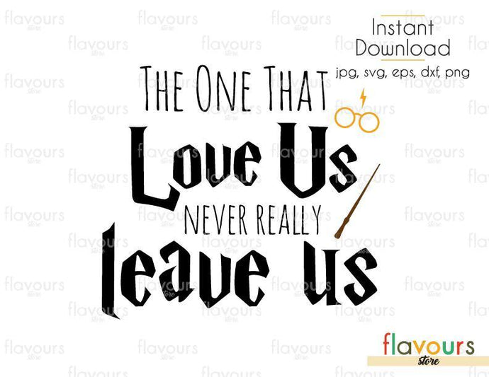 The One That Really Love Us Never Really Leave Us - SVG Cut File - FlavoursStore
