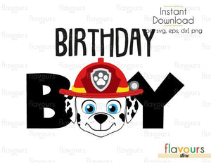 Birthday Boy - Marshall - Paw Patrol- Cuttable Design Files (Svg, Eps, Dxf, Png, Jpg) For Silhouette and Cricut