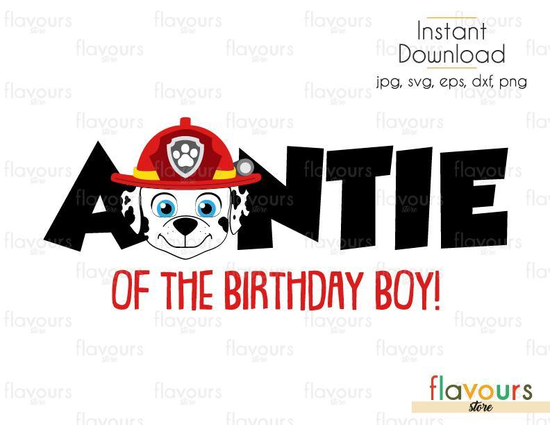 Auntie of the Birthday Boy - Marshall - Paw Patrol - Cuttable Design Files (Svg, Eps, Dxf, Png, Jpg) For Silhouette and Cricut