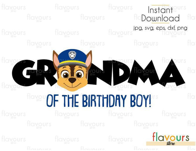 Grandma of the Birthday Boy - Chase - Paw Patrol - Cuttable Design Files (Svg, Eps, Dxf, Png, Jpg) For Silhouette and Cricut