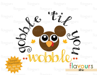 Gobble 'til You Wobble - SVG Cut File
