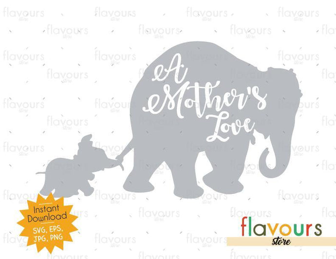A Mother's Love - Dumbo - SVG Cut File - FlavoursStore