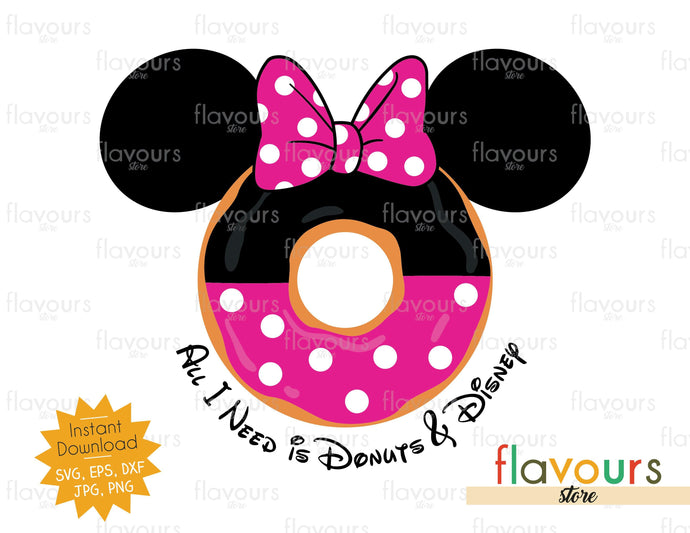 All I need is Donuts and Disney  - SVG Cut File