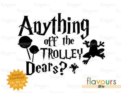Anything Off The Trolley Dears? - SVG Cut files - FlavoursStore