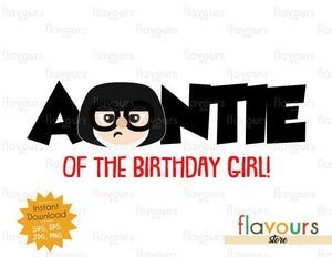 Auntie of the Birthday Girl - Edna - The Incredibles - Instant Download - SVG FILES