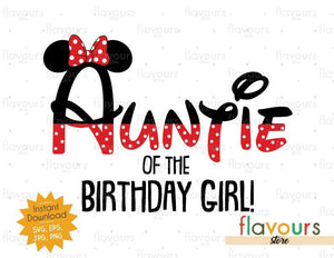 Auntie of the Birthday Girl - Minnie Inspired - Instant Download - SVG FILES