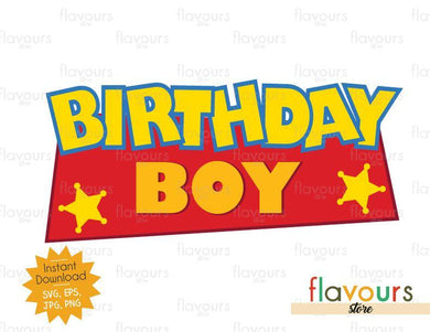 Birthday Boy - Toy Story - Instant Download - SVG FILES