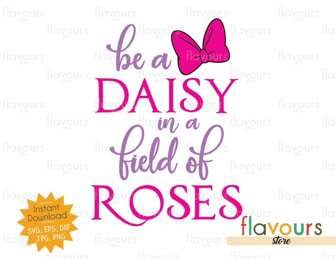 Be a Daisy in a field of Roses - SVG Cut File
