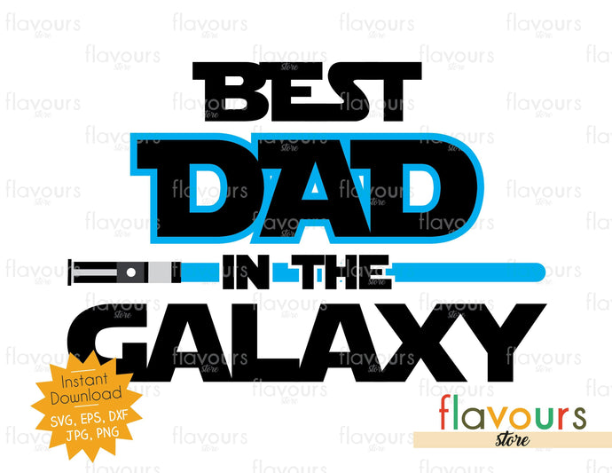 Best Dad in the Galaxy - Star Wars - Cuttable Design Files - FlavoursStore