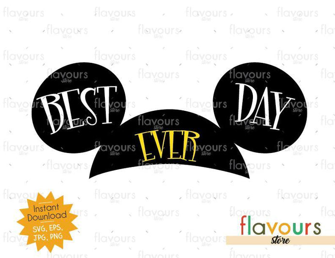 Best Day Ever Mickey Ears - SVG Cut File