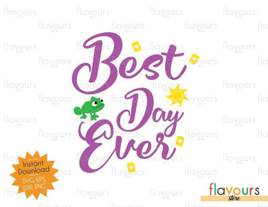 Best Day Ever Rapunzel - Disney Princess - SVG Cut File