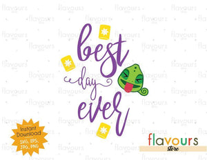 Best Day Ever Tangled - Disney Tangled - SVG Cut File