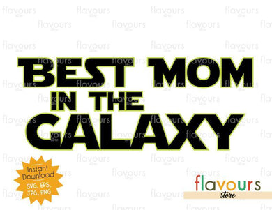 Best Mom in the Galaxy - Star Wars - Cuttable Design Files