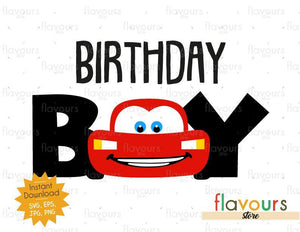 Birthday Boy - Lightning Mcqueen - Cars - Instant Download - SVG FILES